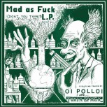 OI POLLOI/TOXIK EPHEX MAD AS FUCK SPLIT LP VINYL GRÜN