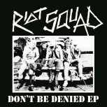 RIOT SQUAD DON`T BE DENIED EP VINYL SCHWARZ