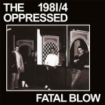 THE OPPRESSED Fatal Blow 1981/4 EP VINYL BLACK