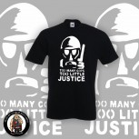 TOO MANY COPS TO LITTLE JUSTICE T-SHIRT