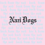 Nazi Dogs - Back From The Nod LP
