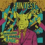 Faintest Idea – Increasing the Minimum Rage LP