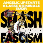 Angelic Upstarts, Klasse Kriminale, 5Mdr, 17100 Kidz – Smash Fascism EP