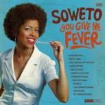 Soweto You Give Me Fever LP