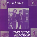 Last Rites - This Is The Reaction LP