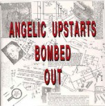 ANGELIC UPSTARTS BOMBED OUT LP VINYL SCHWARZ