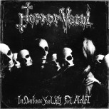 HORROR VACUI In Darkness You Will Feel Alright! LP + CD