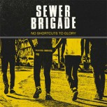 SEWER BRIGADE NO SHORTCUTS TO GLORY LP