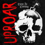 UPROAR TIME IS COMING EP