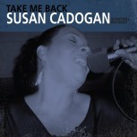 "SUSAN CADOGAN ""Take Me Back"" (Expanded) LP"