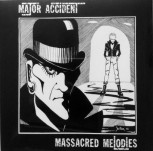 Major Accident – Massacred Melodies LP