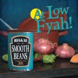 Smooth Beans At Low Fyah! LP