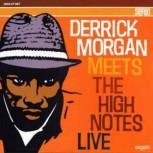Derrick Morgan Meets The High Notes Live LP