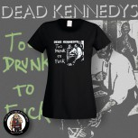 DEAD KENNEDYS TOO DRUNK TO FUCK GIRLIE