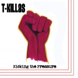 T-KILLAS – Kicking The Pressure EP