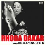 Dakar, Rhoda 'Sings The Bodysnatchers - Black Vinyl' LP