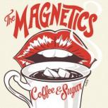 The Magnetics: Coffee & Sugar LP+CD