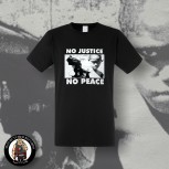 NO JUSTICE NO PEACE T-SHIRT S
