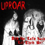 """UPROAR AND THE LORD SAID """"LET THERE BE"""" LP"""