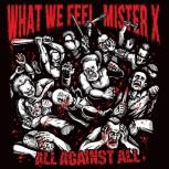 What We Feel / Mister X – All Against All Split-LP